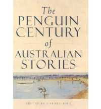 PENGUIN CENTURY OF AUST STORIES
