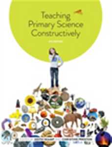TEACHING PRIMARY SCIENCE CONSTRUCTIVELY e5