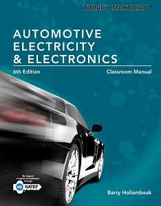 TODAY'S TECHNICIAN: AUTOMOTIVE ELECTRICITY AND ELECTRONICS, CLASSROOM AND SHOP MANUAL e6